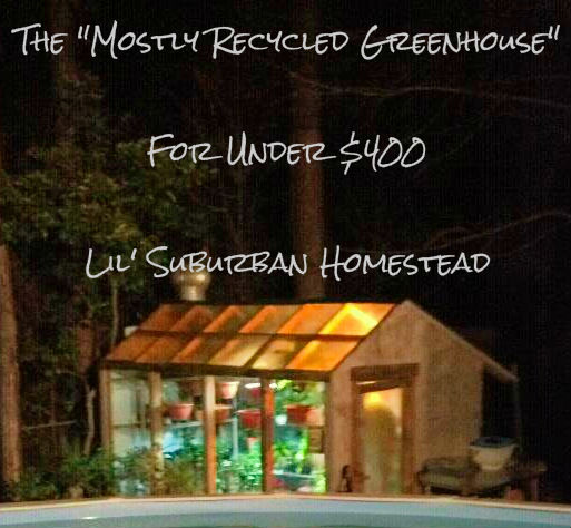 the mostly recycled greenhouse