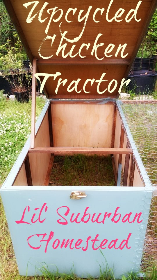 Lil' Suburban Homestead Upcycled Chicken Tractor