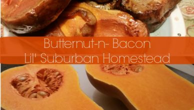 lil suburban homestead butternut n bacon for dinner