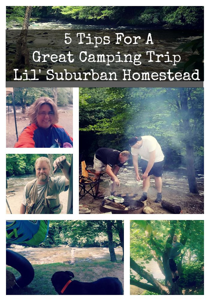 5 Tips for a great camping trip lil suburban homestead