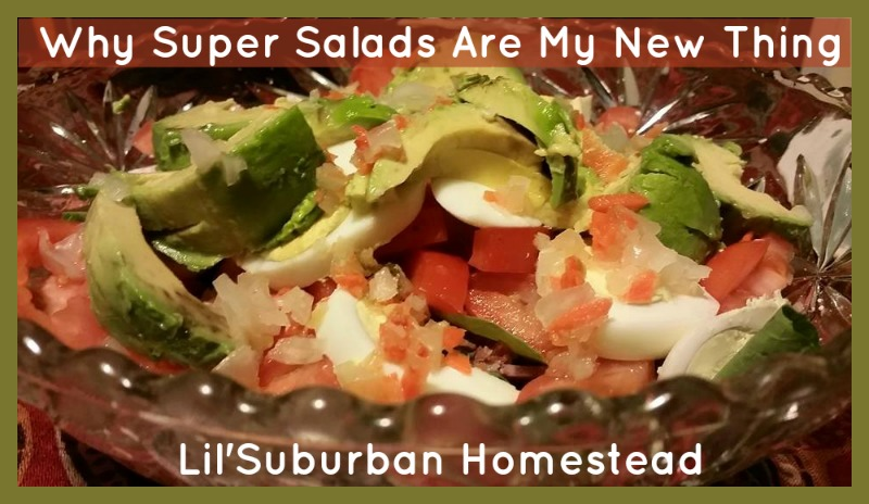 why super salads are my new thing