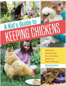 A Kid's Guide To Keeping Chickens