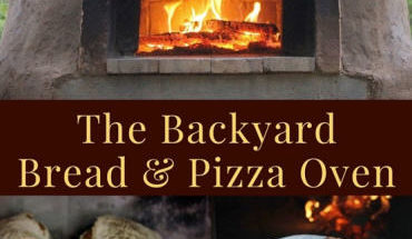 the backyard bread and pizza oven by brian thomas and teri page